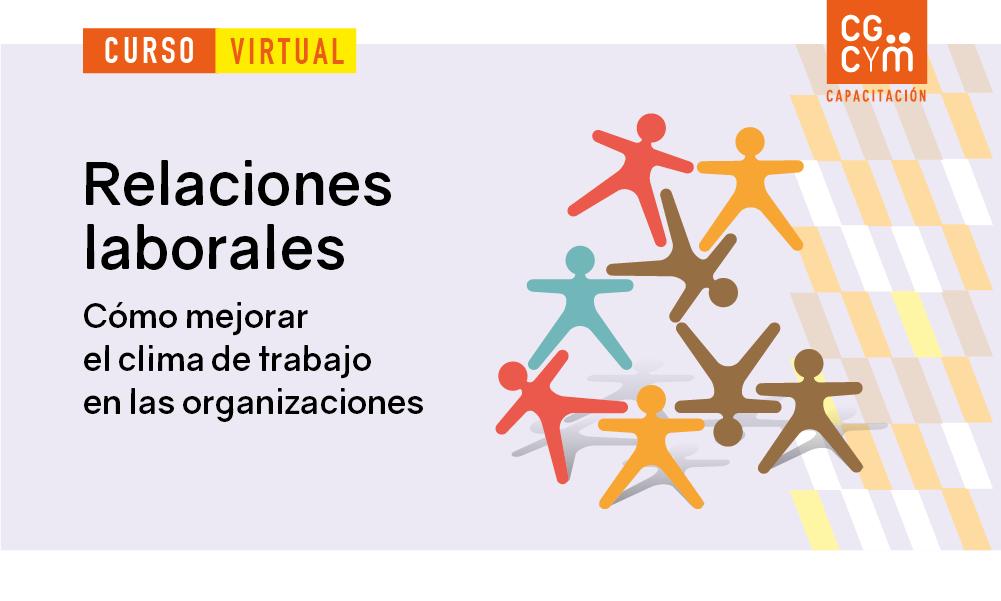 Curso virtual de verano: Relaciones laborales, cómo mejorar el clima de trabajo en las organizaciones