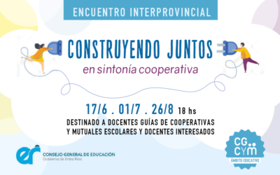 Encuentro Interprovincial de Cooperativismo y Mutualismo Escolar organizado por el CGCyM junto al CGE de Entre Ríos